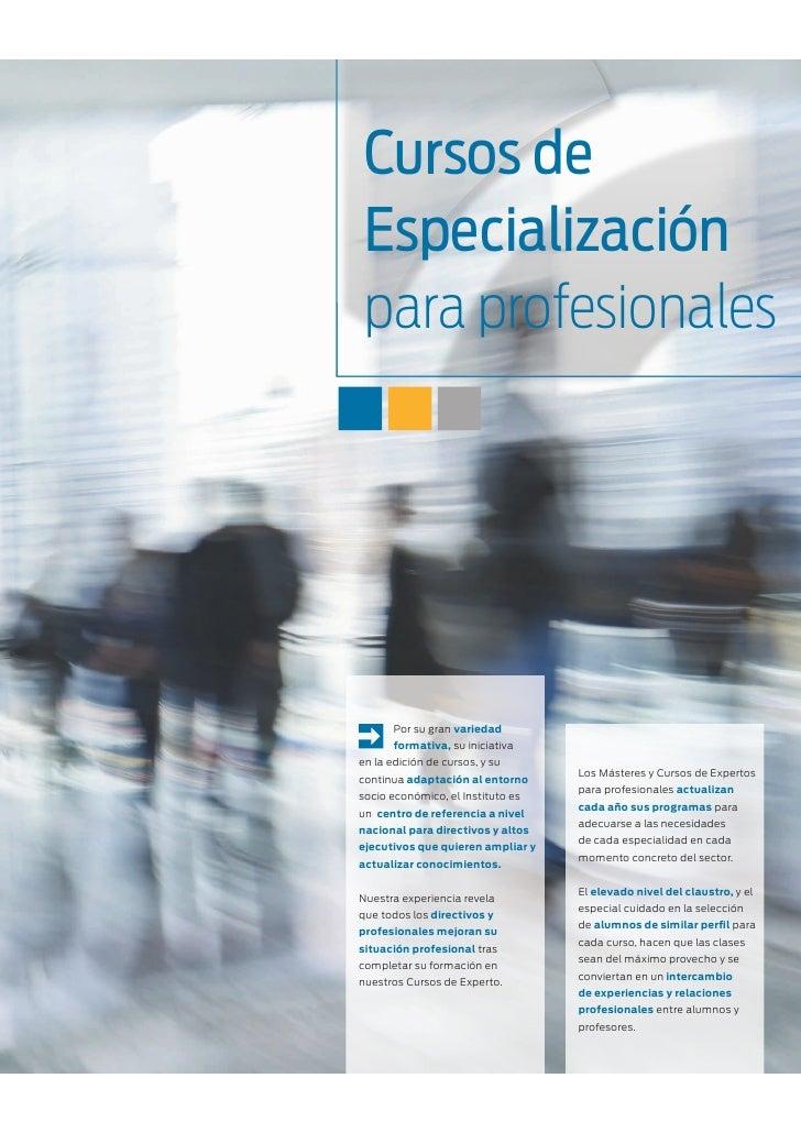 Cursos de Especialización para profesionales       Por su gran variedad       formativa, su iniciativaen la edición de cur...