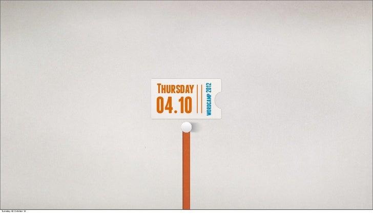 Thursday                                   wordcamp 2012                        04.10Tuesday 02 October 12