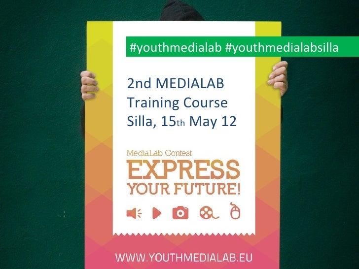 #youthmedialab #youthmedialabsilla2nd MEDIALABTraining CourseSilla, 15th May 12