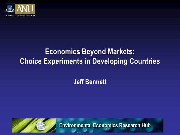 Economics Beyond Markets: Choice Experiments in Developing Countries                  Jeff Bennett