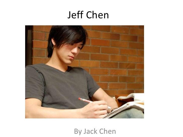 Jeff Chen       By Jack Chen