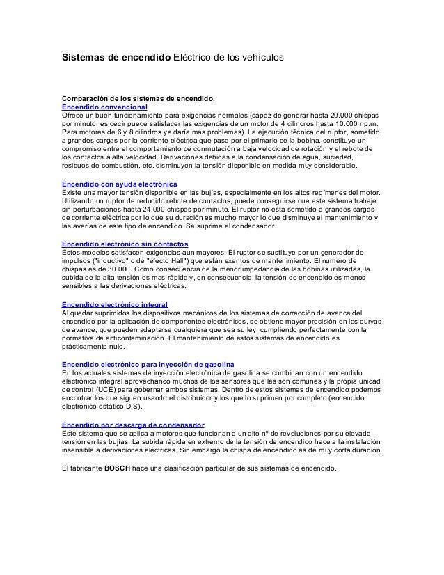 Sistemas de encendido Eléctrico de los vehículos Comparación de los sistemas de encendido. Encendido convencional Ofrece u...