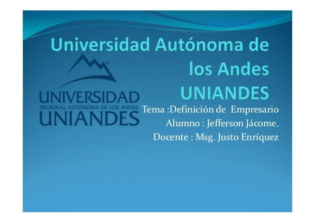 Tema :Definición de Empresario     Alumno : Jefferson Jácome.  Docente : Msg. Justo Enríquez