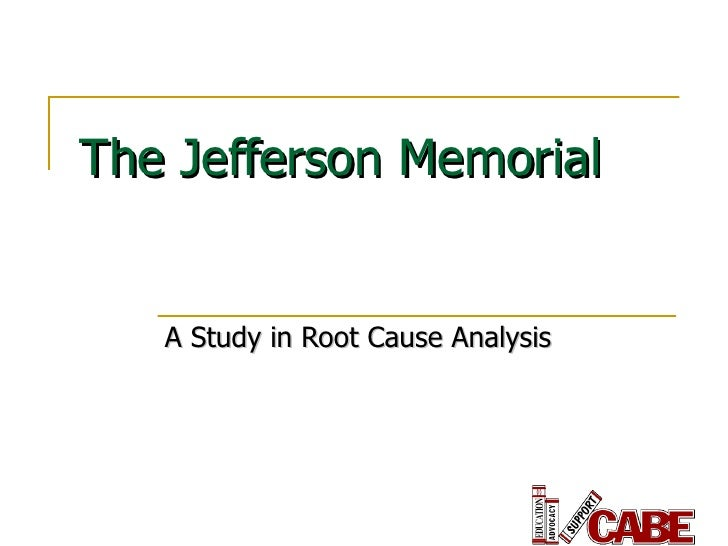 The Jefferson Memorial A Study in Root Cause Analysis