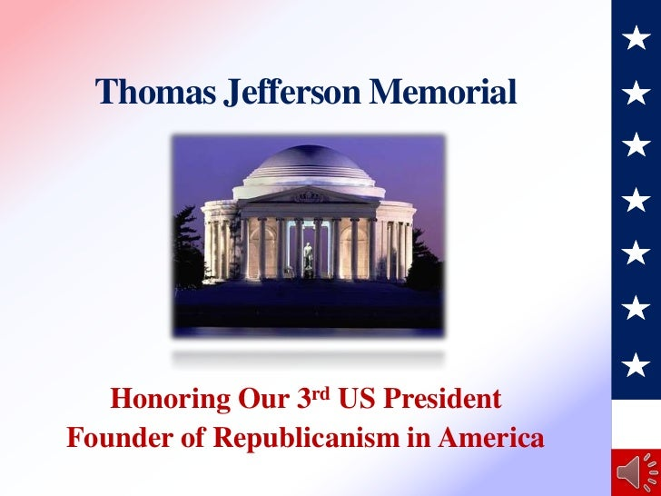 Thomas Jefferson Memorial   Honoring Our 3rd US PresidentFounder of Republicanism in America