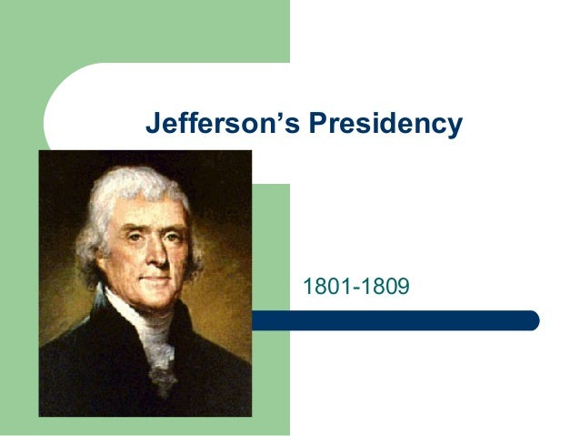 Goal 1 Jefferson's Presidency