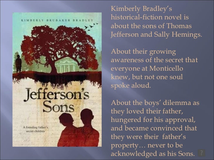 Kimberly Bradley's historical-fiction novel is about the sons of Thomas Jefferson and Sally Hemings. About their growing a...