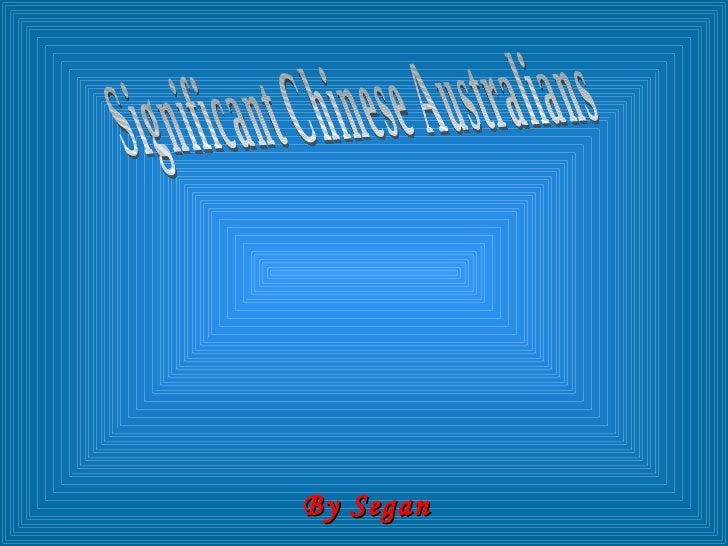 By Segan Significant Chinese Australians