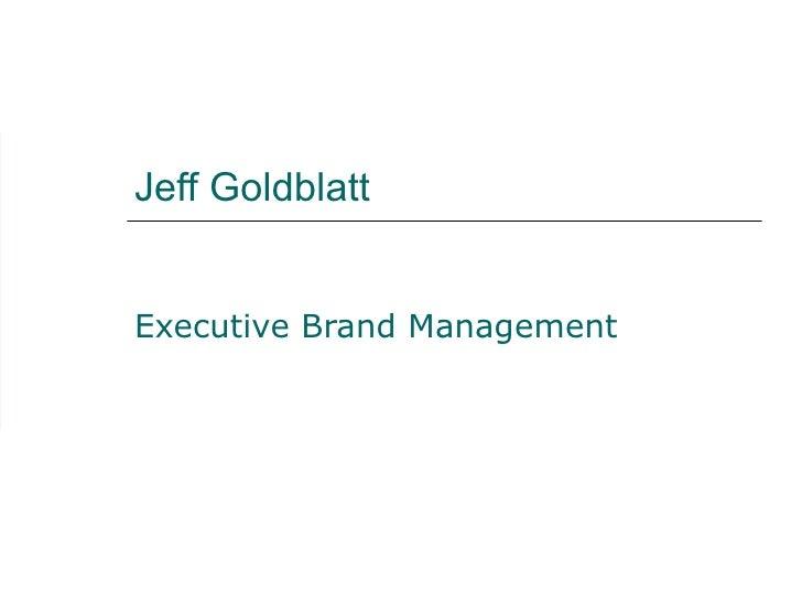 Jeff Goldblatt Executive Brand Management
