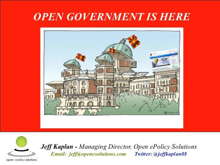 [2011] Open Government is here - Jeff Kaplan