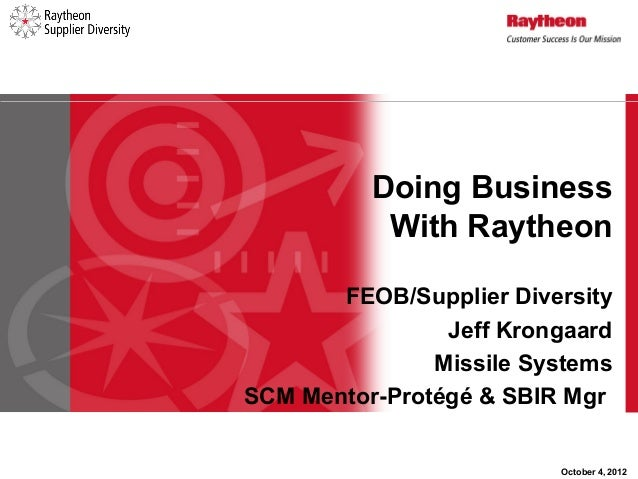 Doing Business           With Raytheon       FEOB/Supplier Diversity                Jeff Krongaard               Missile S...