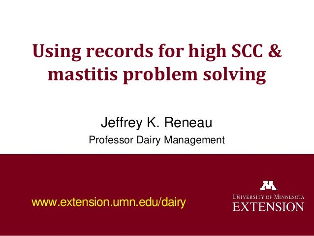 Using Records for High SCC and Mastitis Problem Solving- Jeff Reneau