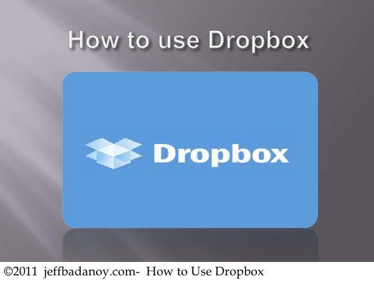Jeffrey Badanoy How to Use Dropbox