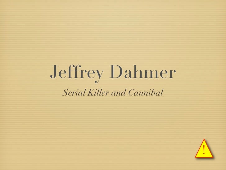 Jeffrey Dahmer  Serial Killer and Cannibal                                   !