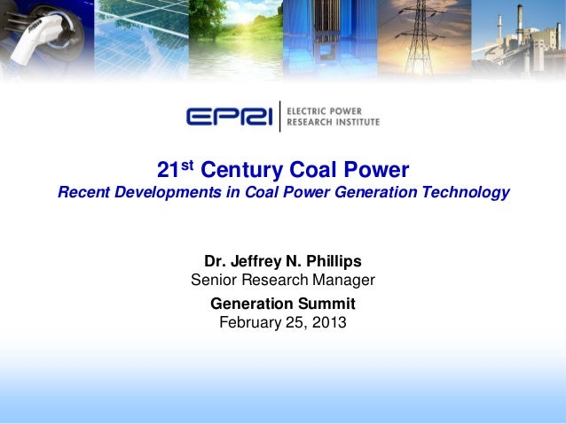 21st Century Coal Power: Recent Developments in Coal Power Generation Technology - Jeffrey Phillips, Electric Power Research Institute (EPRI)