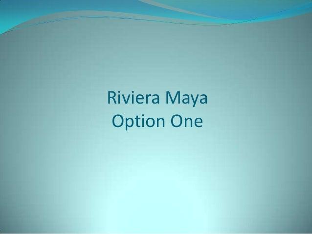 Riviera Maya Option One
