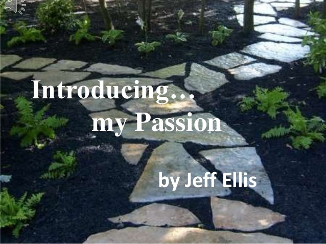 Introducing… my Passion by Jeff Ellis