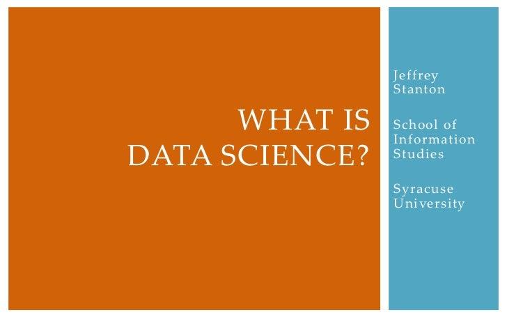 Jeffrey                Stanton      WHAT IS   School of                InformationDATA SCIENCE?   Studies                S...