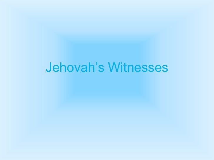 """Jehovah""""s Witnesses"""