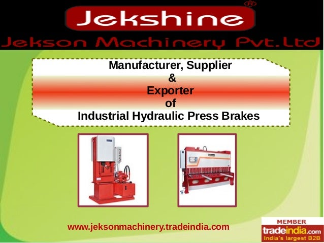 Manufacturer, Supplier & Exporter of Industrial Hydraulic Press Brakes www.jeksonmachinery.tradeindia.com