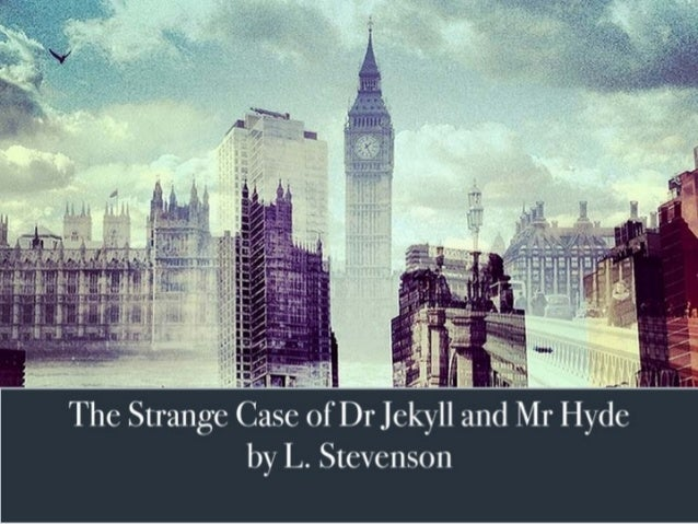 The Strange Case of Dr Jekyll and Mr Hyde by Stevenson