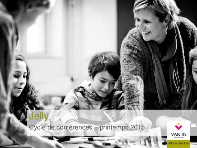 Jelly Cycle de conférences – printemps 2015