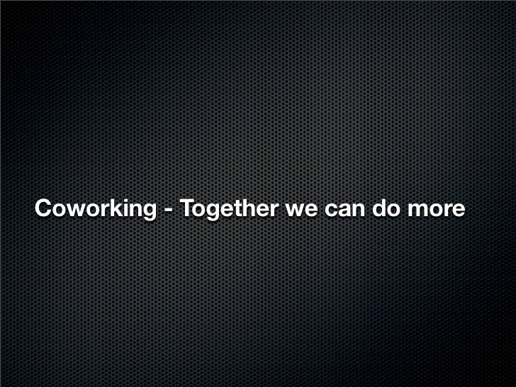 Coworking - Together we can do more