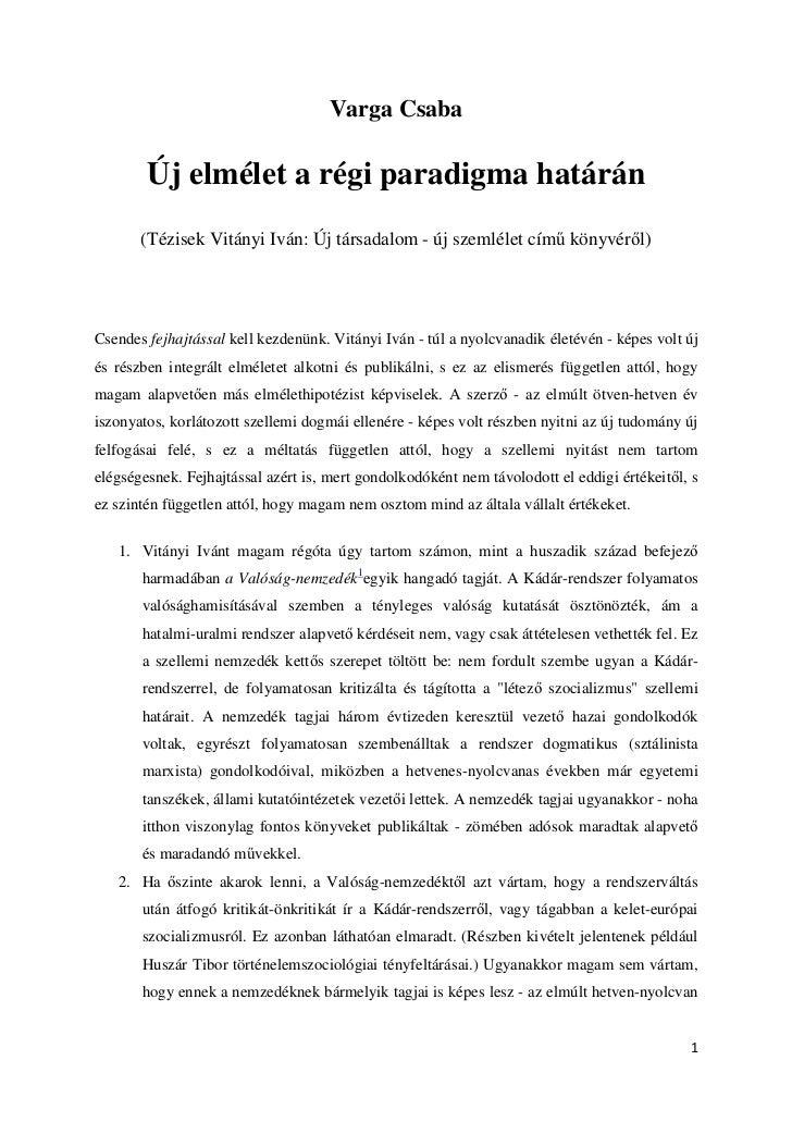 Varga Csaba        Új elmélet a régi paradigma határán       (Tézisek Vitányi Iván: Új társadalom - új szemlélet cím könyv...