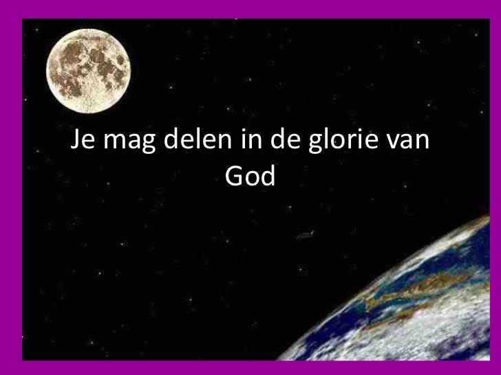Je mag delen in de glorie van God<br />