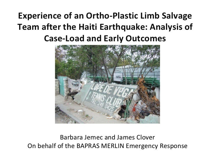 Experience of an Ortho-Plastic Limb Salvage Team after the Haiti Earthquake: Analysis of Case-Load and Early Outcomes Barb...