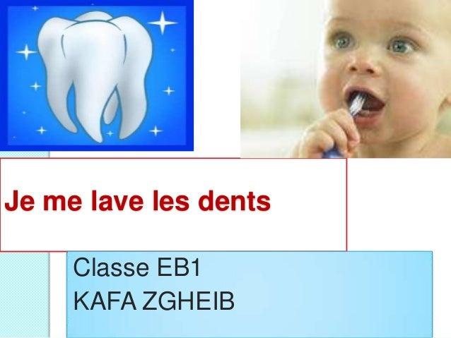Je me lave les dents Classe EB1 KAFA ZGHEIB