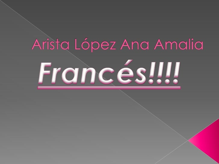 Arista López Ana Amalia<br />Francés!!!!<br />
