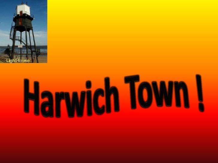 Harwich Town !<br />