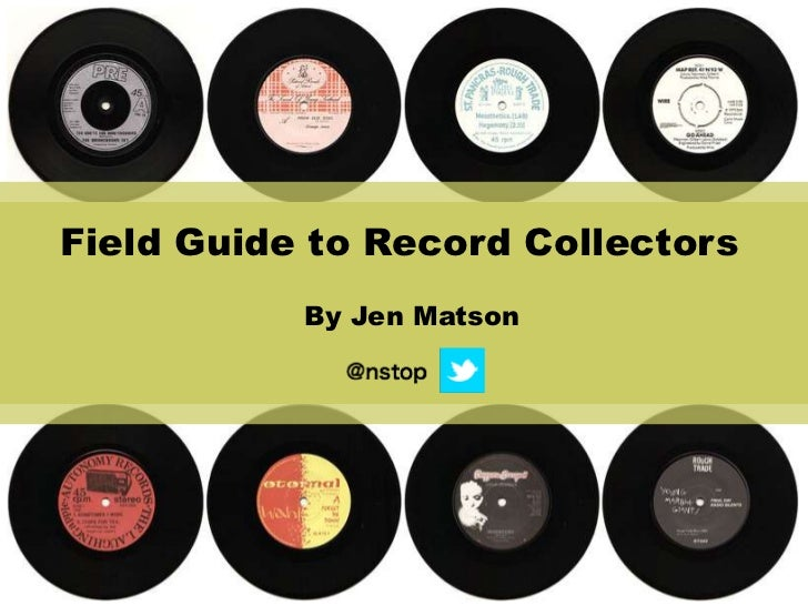 Field Guide to Record Collectors<br />By Jen Matson<br />
