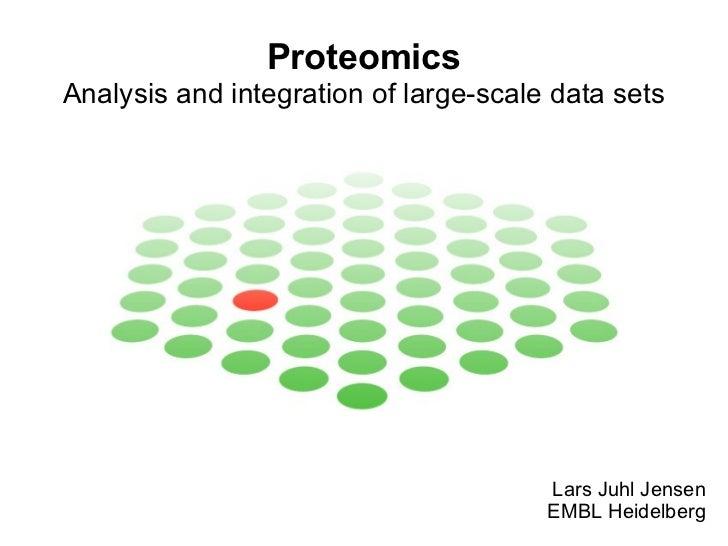 Proteomics Analysis and integration of large-scale data sets Lars Juhl Jensen EMBL Heidelberg