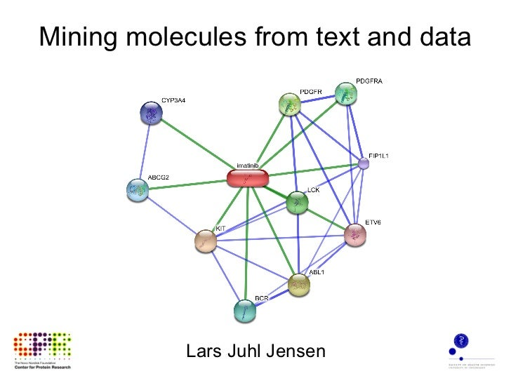 Mining molecules from text and data Lars Juhl Jensen