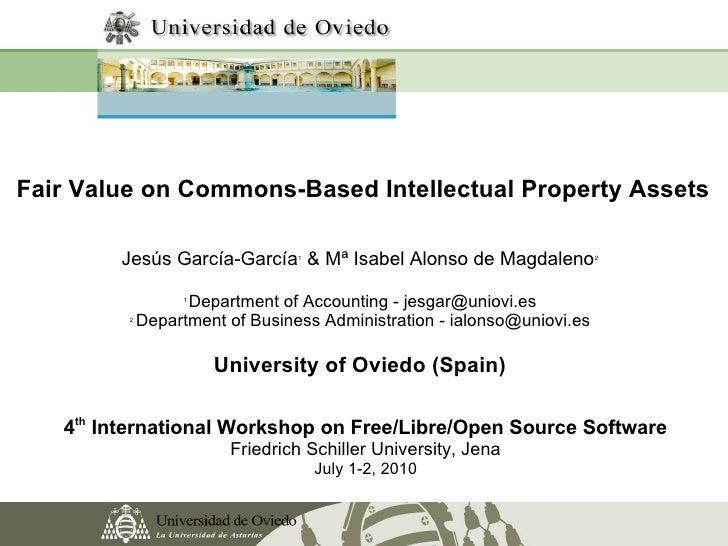 Fair Value on Commons-Based Intellectual Property Assets          Jesús García-García & Mª Isabel Alonso de Magdaleno     ...