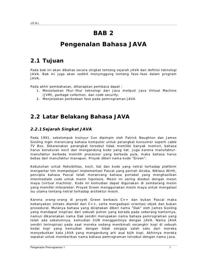 J.E.N.I.                                        BAB 2                     Pengenalan Bahasa JAVA  2.1 Tujuan Pada bab ini ...