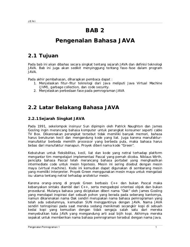 J.E.N.I.                                    BAB 2                    Pengenalan Bahasa JAVA2.1 TujuanPada bab ini akan dib...
