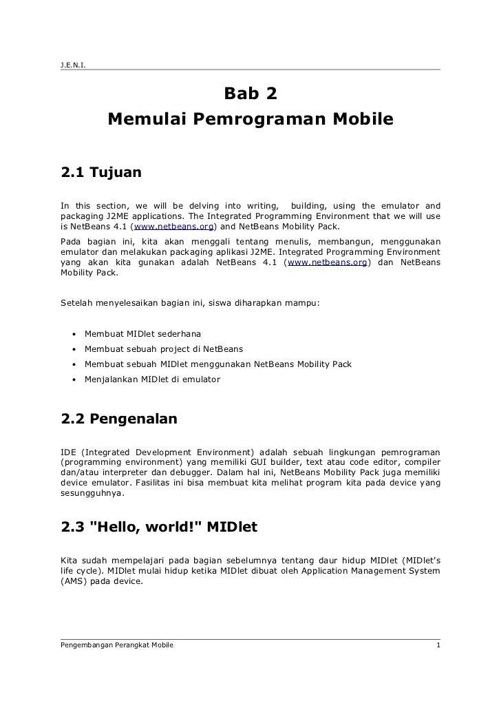 J.E.N.I.                                        Bab 2            Memulai Pemrograman Mobile2.1 TujuanIn this section, we w...