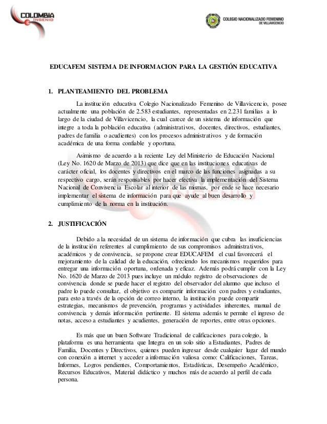 EDUCAFEM SISTEMA DE INFORMACION PARA LA GESTIÓN EDUCATIVA 1. PLANTEAMIENTO DEL PROBLEMA La institución educativa Colegio N...