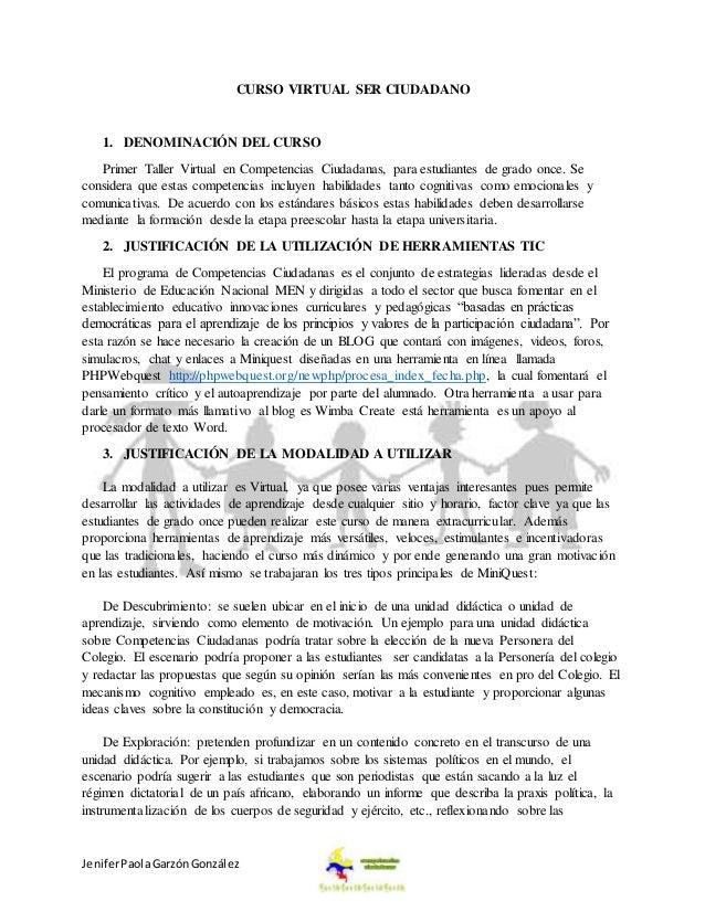 JeniferPaolaGarzónGonzález CURSO VIRTUAL SER CIUDADANO 1. DENOMINACIÓN DEL CURSO Primer Taller Virtual en Competencias Ciu...