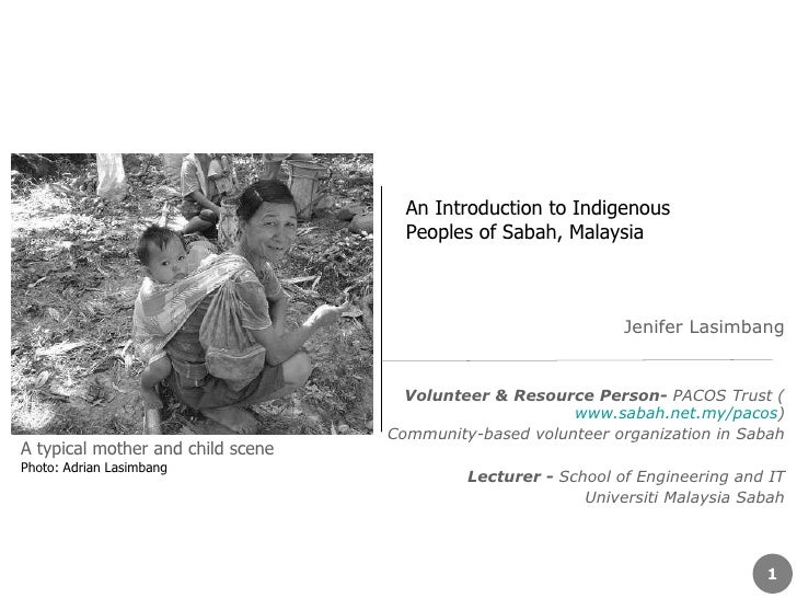Jenifer Lasimbang Volunteer & Resource Person-  PACOS Trust ( www.sabah.net.my/pacos ) Community-based volunteer organizat...