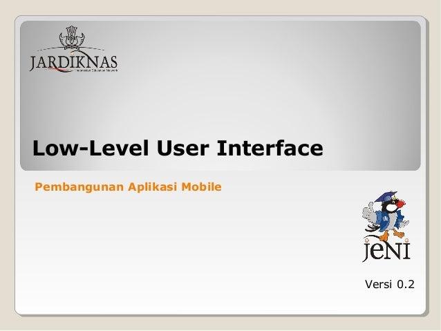 Jeni slides j2 me-04 low level user interface-v 0.2
