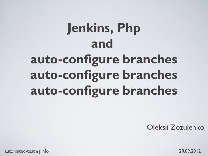 Jenkins, Php                      and            auto-configure branches            auto-configure branches            aut...