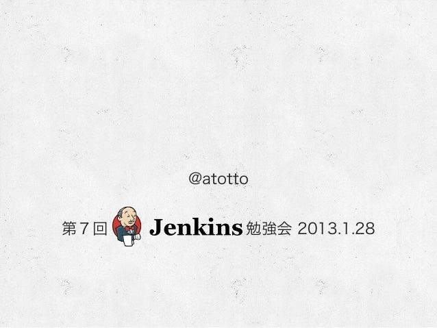 Jenkins study 7 2013-01-28