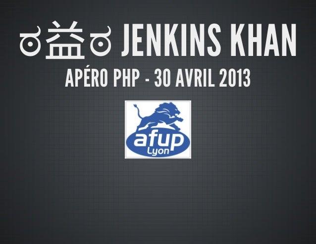 ಠ益ಠ JENKINS KHANAPÉRO PHP - 30 AVRIL 2013