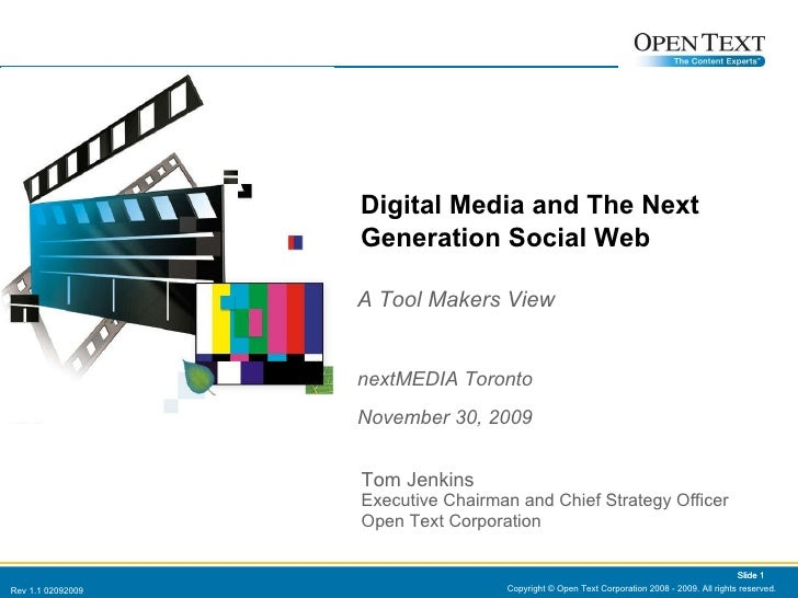 A Tool Makers View nextMEDIA Toronto November 30, 2009 Copyright © Open Text Corporation 2008 - 2009. All rights reserved....