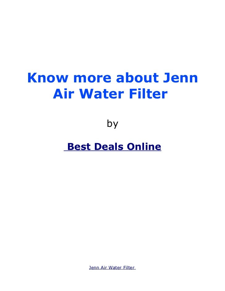 Know more about Jenn   Air Water Filter                by    Best Deals Online        Jenn Air Water Filter