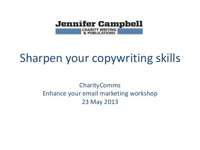 Sharpen your copywriting skillsCharityCommsEnhance your email marketing workshop23 May 2013
